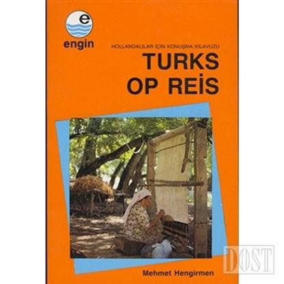 Turks Op Reis - Hollandalılar için Türkçe Konuşma Kılavuzu