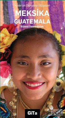Yuvarlak Dünyanın Köşeleri Meksika