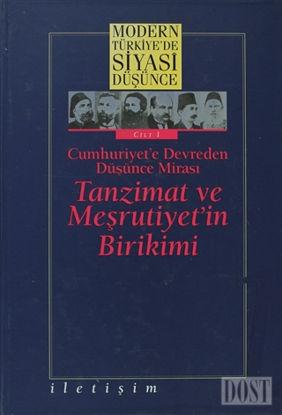 Modern Türkiye'de Siyasi Düşünce Cilt 1  Cumhuriyet'e Devreden Düşünce Mirası Tanzimat ve Meşrutiyet'in Birikimi