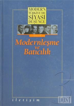 Modern Türkiye'de Siyasi Düşünce Modernleşme ve Batıcılık 3. Cilt