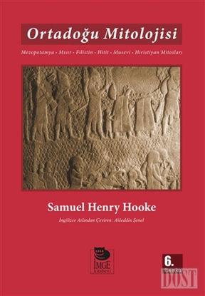 Ortadoğu Mitolojisi Mezopotamya, Mısır, Filistin ,Hitit, Musevi, Hristiyan Mitosları