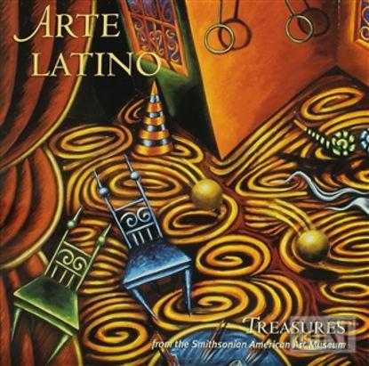 Arte Latino: Treasures from the Smithsonian American Art Museum