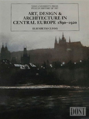 Art, Design and Architecture in Central Europe 1890-1920