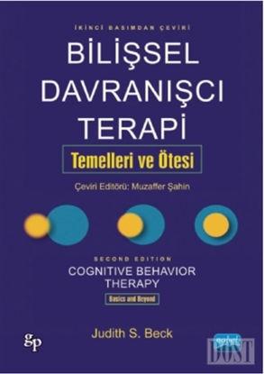 Bilişsel Davranışcı Terapi Temelleri ve Ötesi