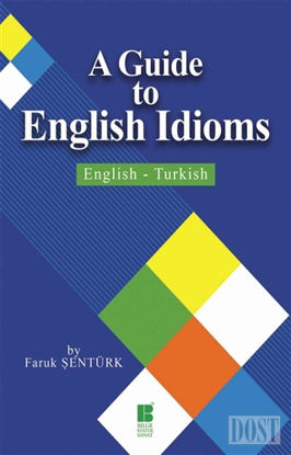 A Guide To English Idioms / English - Turkish