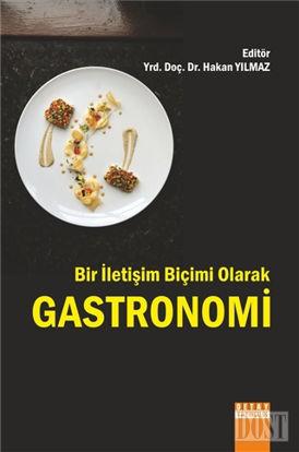 Bir İletişim Biçimi Olarak Gastronomi