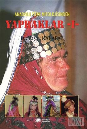 Anadolu Türk Mitolojisinden Yapraklar - 1
