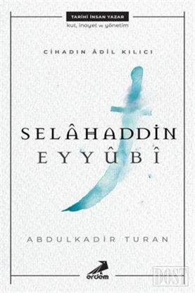 Cihadın Adil Kılıcı: Selahaddin Eyyubi