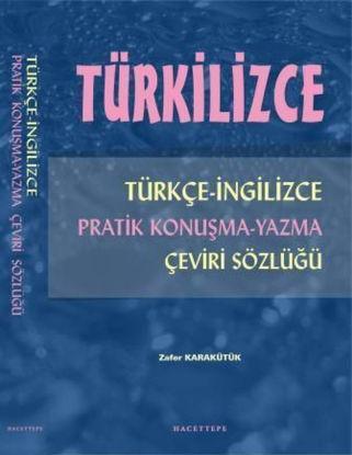 Türkilizce Tr-Ing Pratik Konuşma-Yazma Çeviri Sözlüğü resmi