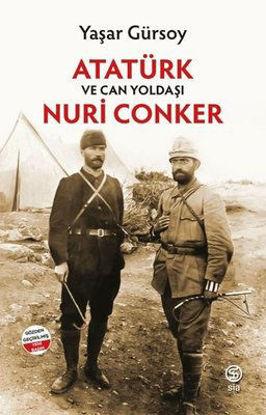 Atatürk Ve Can Yoldaşı Nuri Conker resmi