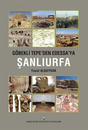 Göbekli Tepe'den Edessa'ya Şanlıurfa resmi