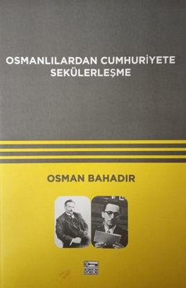 Osmanlılardan Cumhuriyete Sekülerleşme resmi