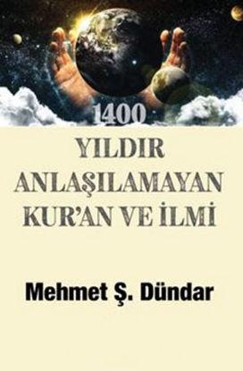 1400 Yıldır Anlaşılamayan Kur'an Ve İlmi resmi