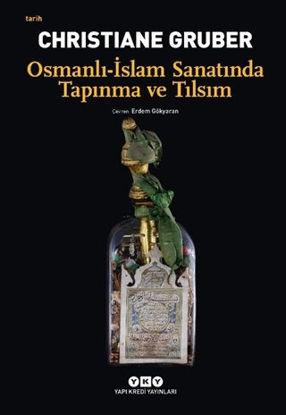 Osmanlı - İslam Sanatında Tapınma ve Tılsım resmi