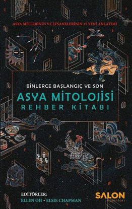 Asya Mitolojisi Rehber Kitabı: Binlerce Başlangıç ve Son resmi
