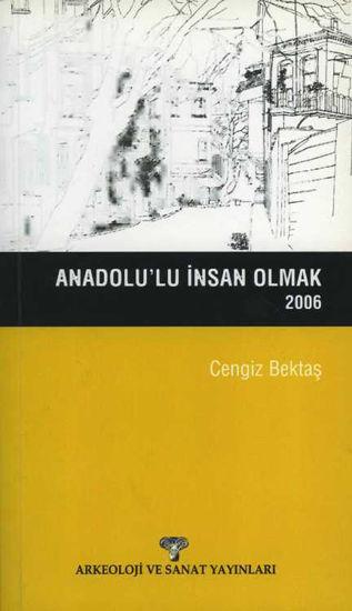 Anadolu'lu İnsan Olmak resmi