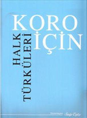 Koro İçin Halk Türküleri resmi