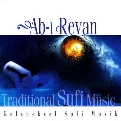 Ab-I Revan - Geleneksel Sufi Müzik resmi
