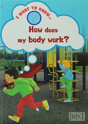 How Does My Body Work
