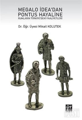 Megalo dea dan Pontus Hayaline Rumlar n T rkiye deki Faaliyetleri