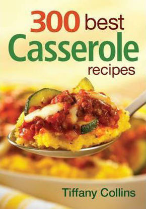 300 Best Casserole Recipes resmi