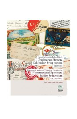 Geçici Belgelerin Kalıcı Etkisi : I.Uluslararası Efemere Çalışmaları resmi
