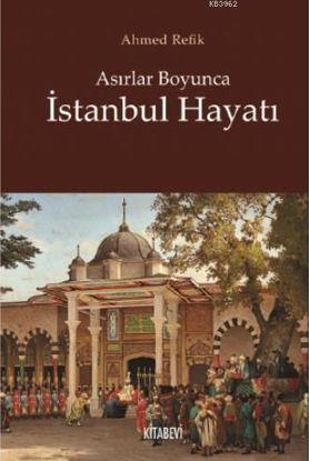 Asırlar Boyunca İstanbul Hayatı resmi