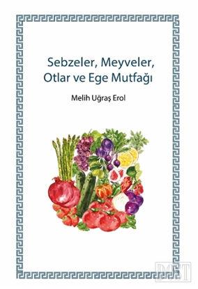 Sebzeler Meyveler Otlar ve Ege Mutfa