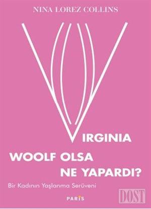 Virginia Woolf Olsa Ne Yapard