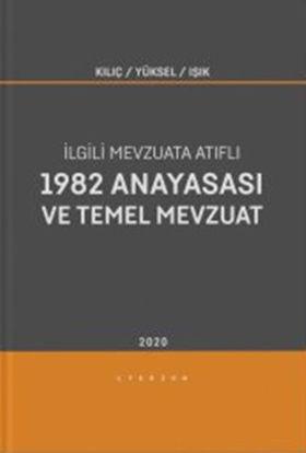 1982 Anayasası Ve Temel Mevzuat - İlgili Mevzuata Atıflı resmi
