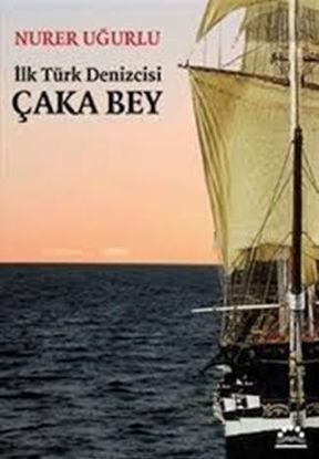 Çaka Bey - İlk Türk Denizcisi resmi