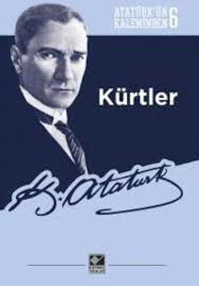 Atatürk'ün Kaleminden - 6 Kürtler resmi