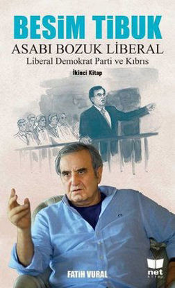Besim Tibuk Asabı Bozuk Liberal 2.Cilt resmi