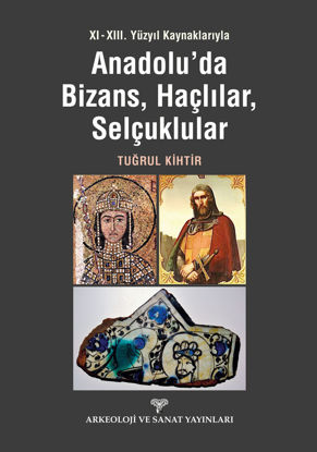 Anadolu'da Bizans,Haçlılar,Selçuklular resmi