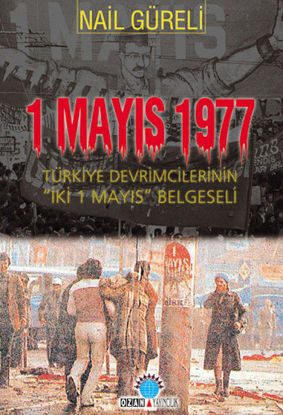 1 Mayıs 1977 Türkiye Devrimcilerinin İki 1 Mayıs resmi