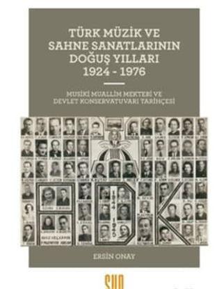 Türk Müzik Ve Sahne Sanatlarının Doğuş Yılları resmi