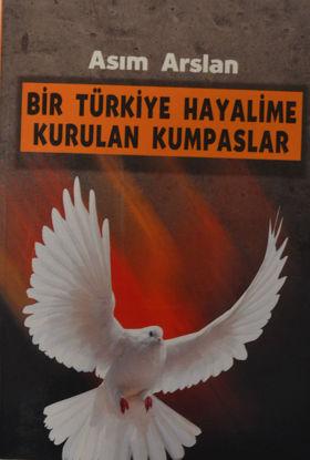 Bir Türkiye Hayalime Kurulan Kumpaslar resmi