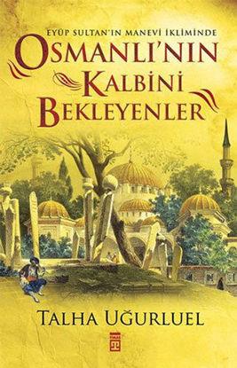 Osmanlı'nın Kalbini Bekleyenler resmi
