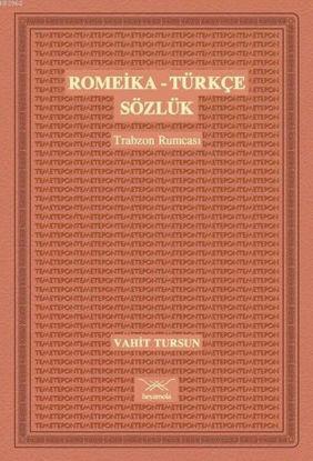 Romeika - Türkçe Sözlük / Trabzon Rumcası resmi