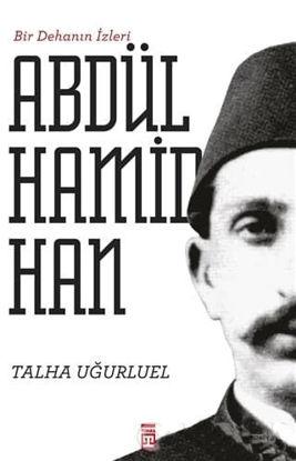 II.Abdülhamid Han - Bir Dehanın İzleri resmi