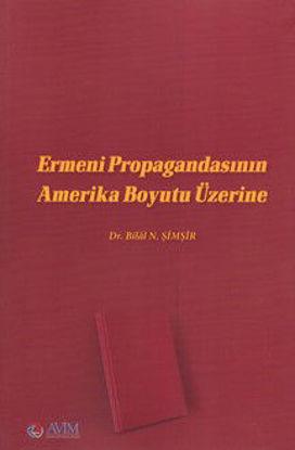 Ermeni Propagandasının Amerika Boyutu Üzerine resmi