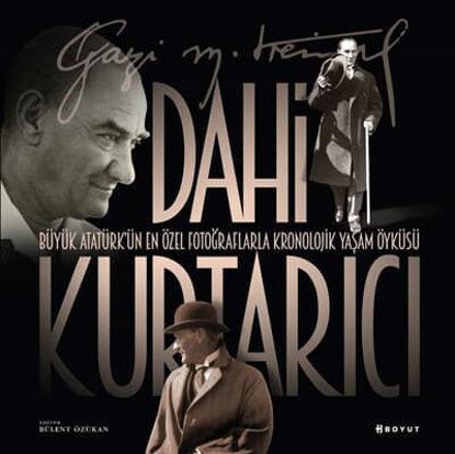 Dahi Kurtarıcı-Atatürk'ün En Özel Fotoğraflar resmi