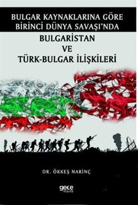 Bulgar Kaynaklarına Göre Birinci Dünya Savaşında Bulgaristan resmi