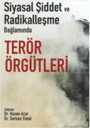 Siyasal Şiddet Ve Radikalleşme Bağlamında Terör Örgütleri resmi