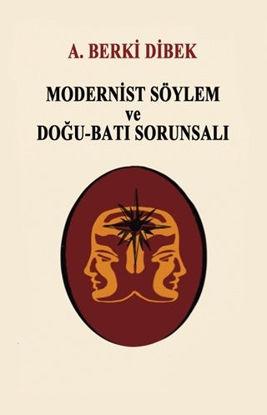 Modernist Söylem Ve Doğu Batı Sorunu resmi