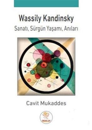Wassily Kandinsky Sanatı Sürgün Yaşamı Anıları resmi