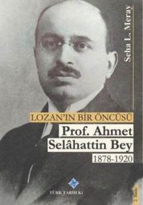 Lozan'ın Bir Öncüsü Ahmet Selahattin Bey resmi