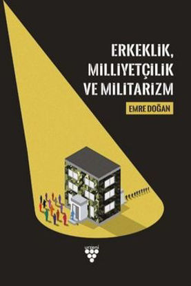 Erkeklik Milliyetçilik Ve Militarizm resmi