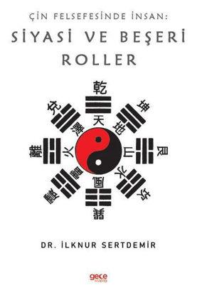 Çin Felsefesinde İnsan : Siyasi Ve Beşeri Roller resmi