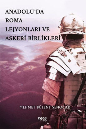 Anadolu'da Roma Lejyonları Ve Askeri Birlikleri resmi